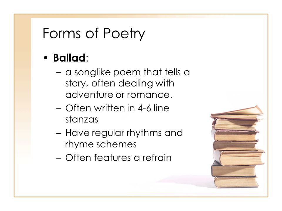 Forms of Poetry Ballad:
