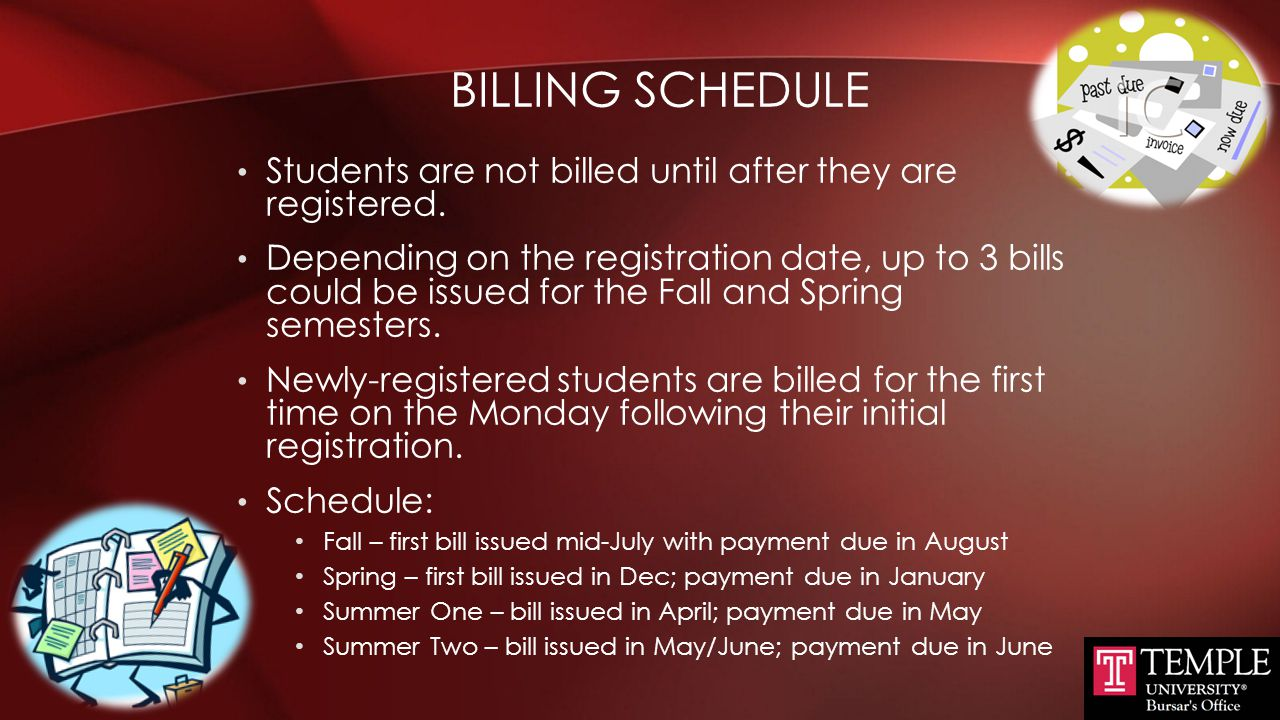 Billing Schedule Students are not billed until after they are registered.