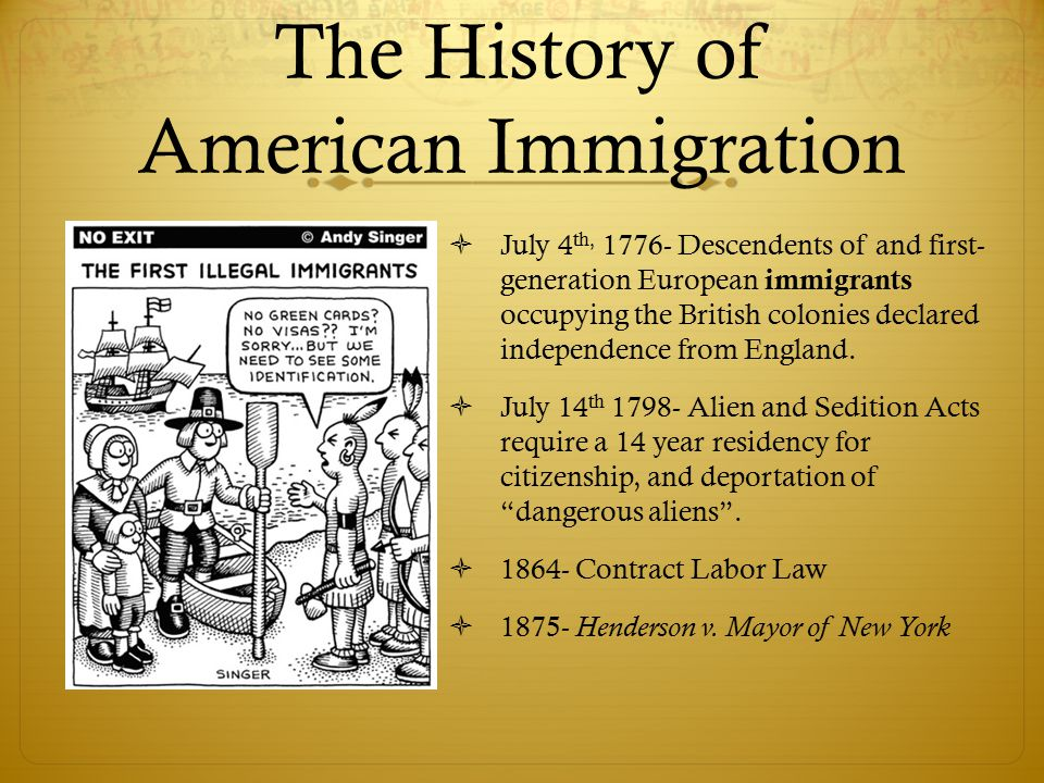 popular reasons for the historic american immigration Destination america appears at a significant time in the history of american immigration more so than at any period in the last 100 years, the united states in the first decade of the 21st century is a nation of immigrants.
