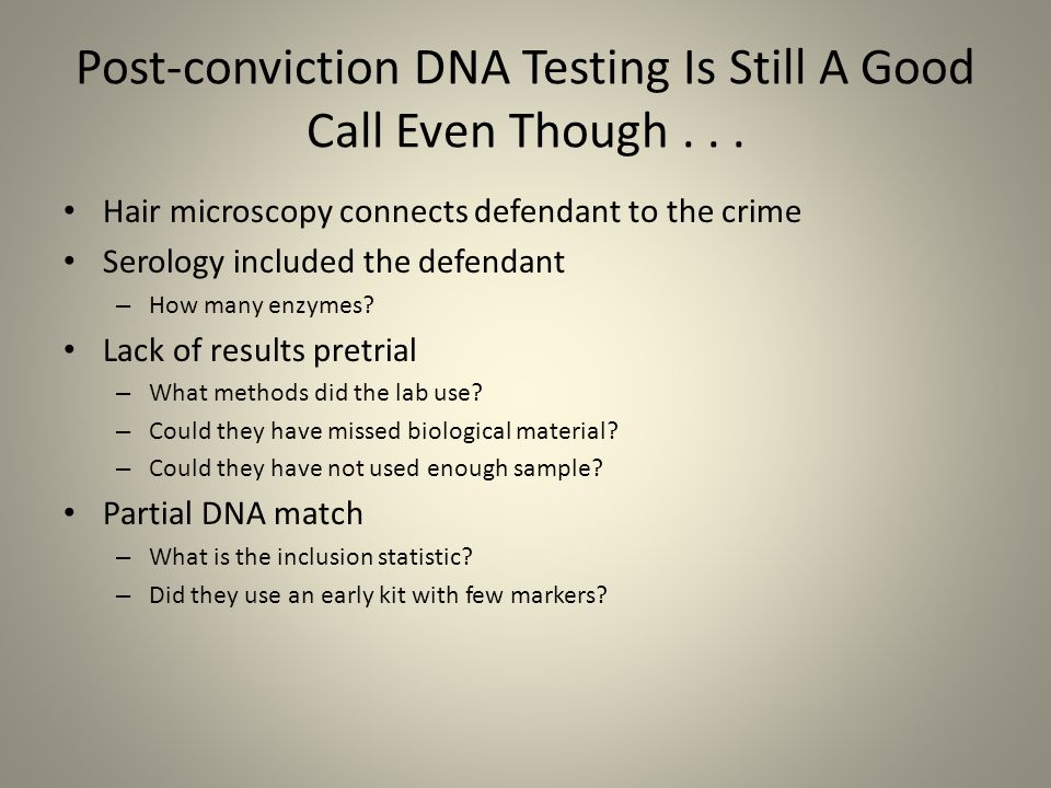 post conviction dna testing essay Learn about the pros and cons of dna testing written by j hirby and fact checked by the law dictionary staff eve since the deoxyribonucleic acid (dna) molecule was isolated by friedrich miescher in the 17th century, clinical and forensic research into what the human race can accomplish with practical applications of dna has stirred up.