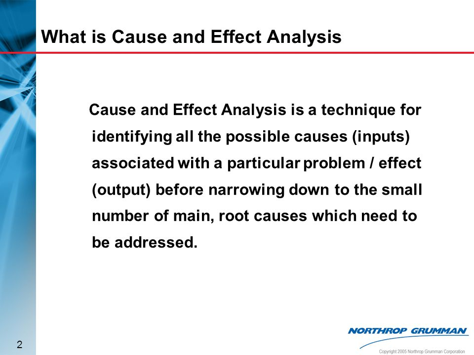 analyse the causes and effects of In this case, the problem is the effect of some causes, and therefore, the second step must identify all possible reasons for this situation.