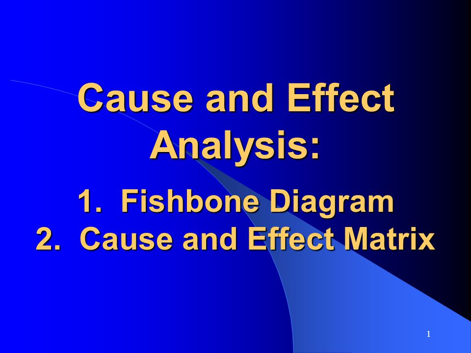 Cause and effect analysis 1 fishbone diagram 2 ppt video online cause and effect analysis 1 fishbone diagram 2 ccuart Images