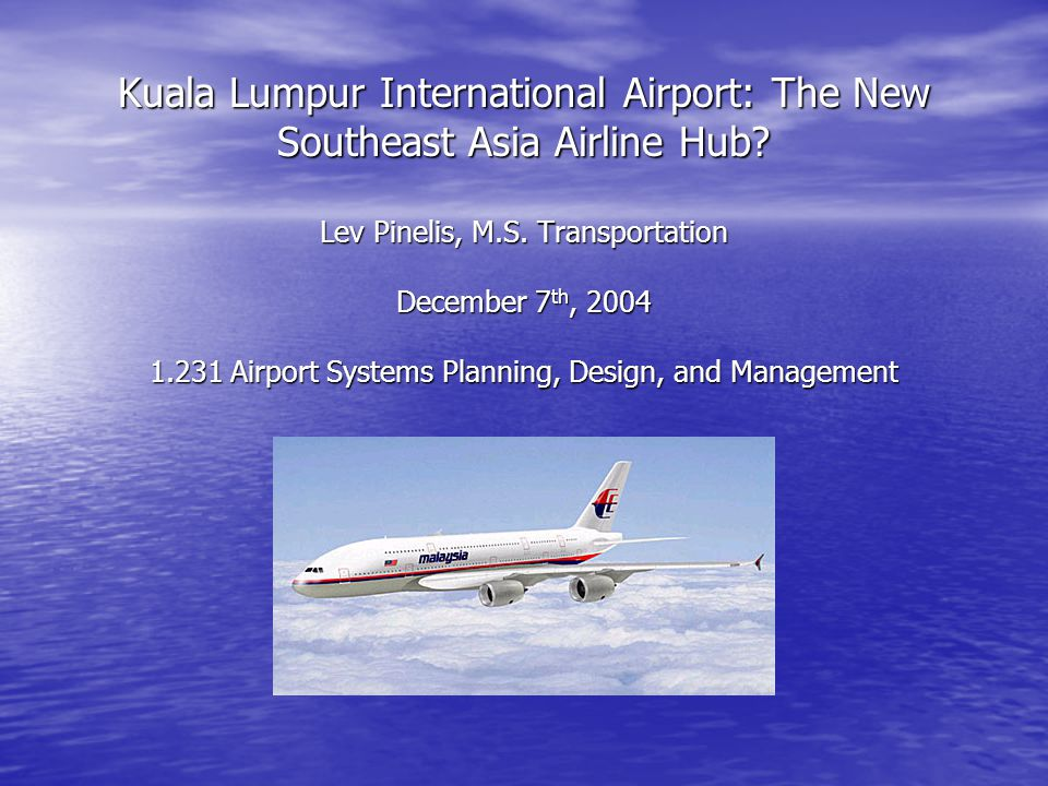 Kuala Lumpur International Airport The New Southeast Asia Airline Hub Ppt Video Online Download