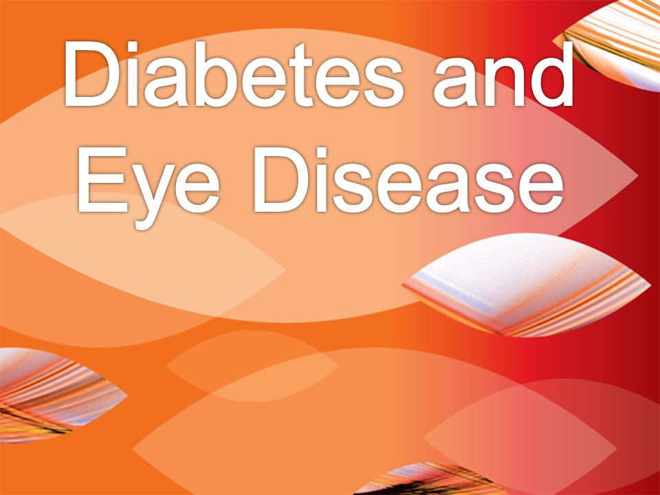 DIABETES AND EYE DISEASE: LEARNING OBJECTIVES