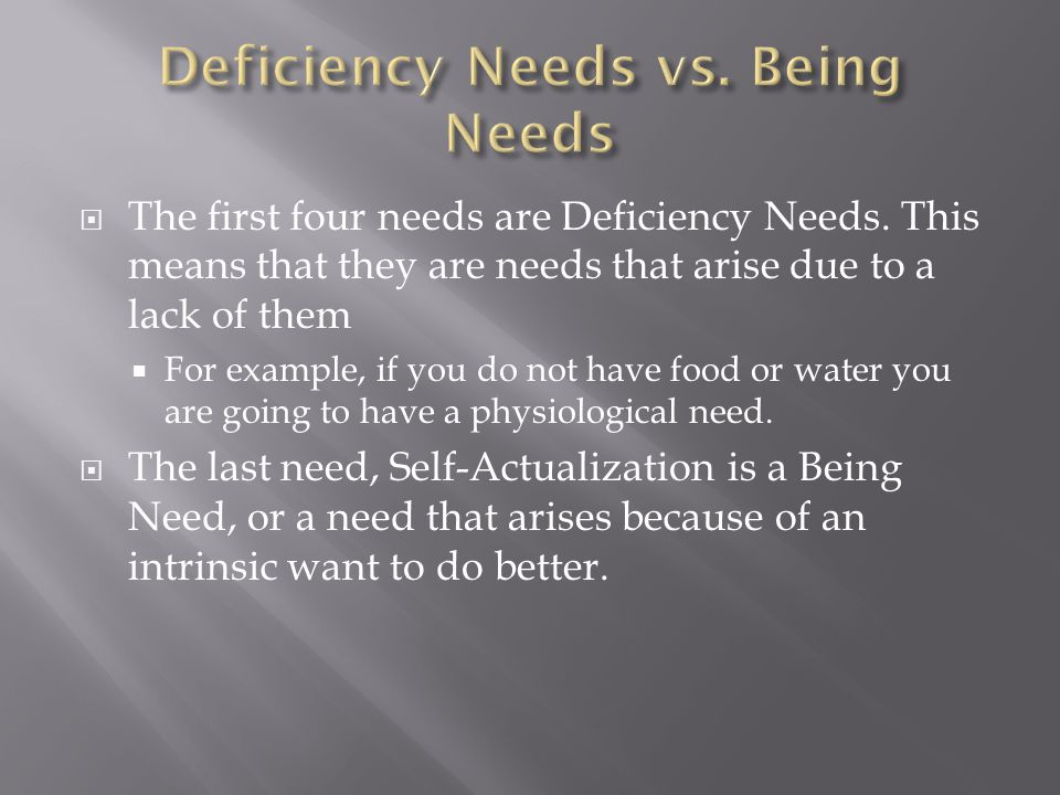 Deficiency Needs vs. Being Needs