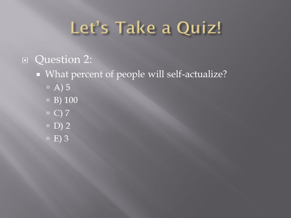 Let's Take a Quiz! Question 2:
