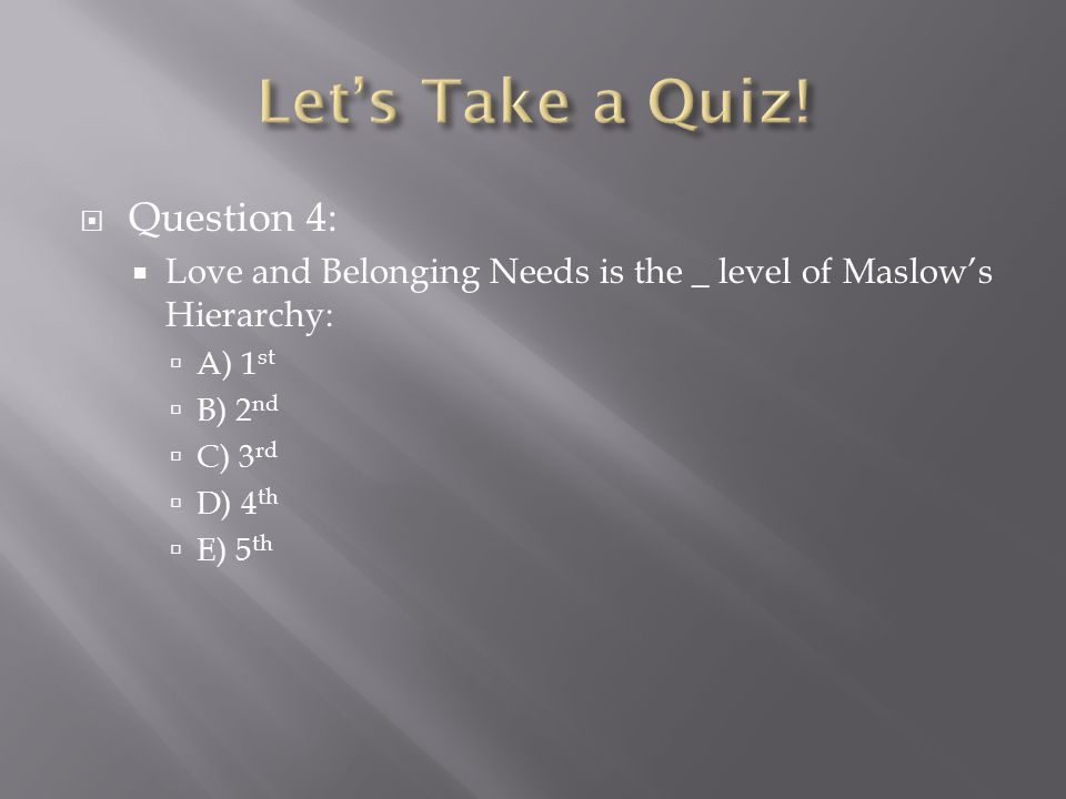 Let's Take a Quiz! Question 4: