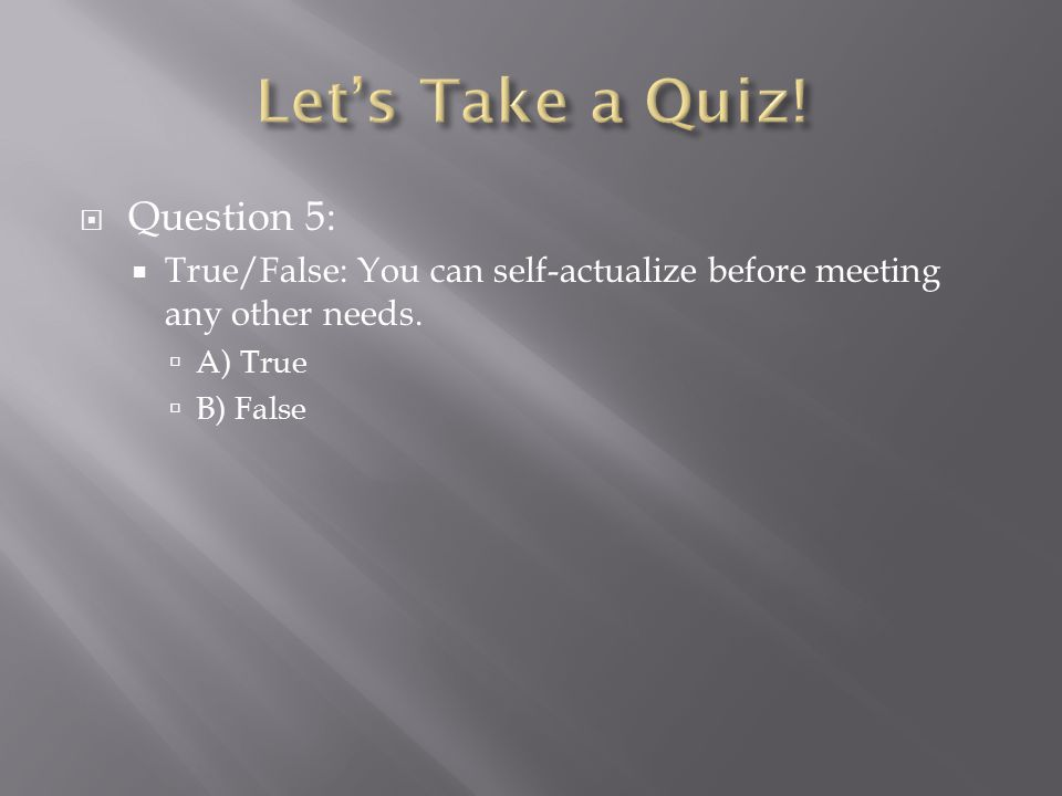 Let's Take a Quiz! Question 5: