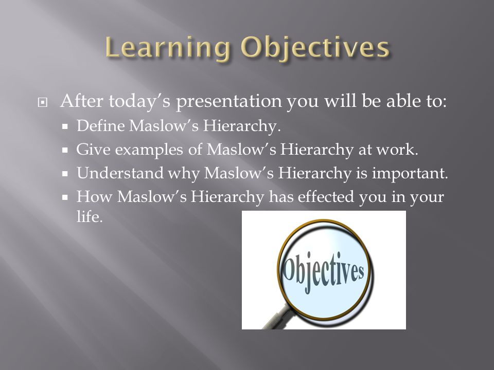 Learning Objectives After today's presentation you will be able to: