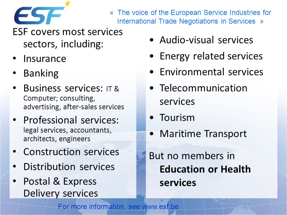ESF covers most services sectors, including: Insurance Banking