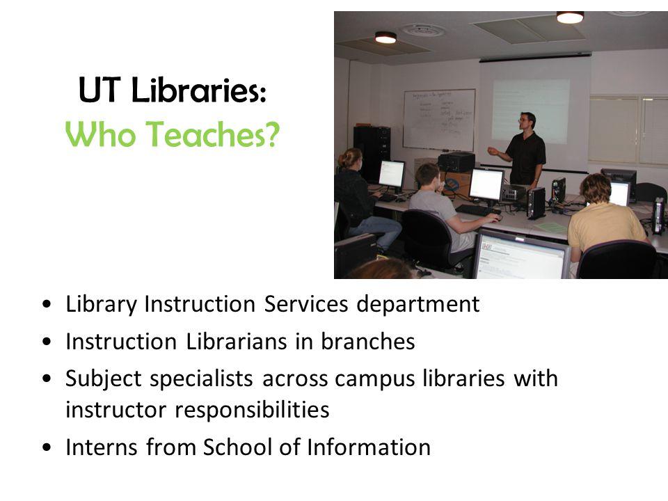 UT Libraries: Who Teaches