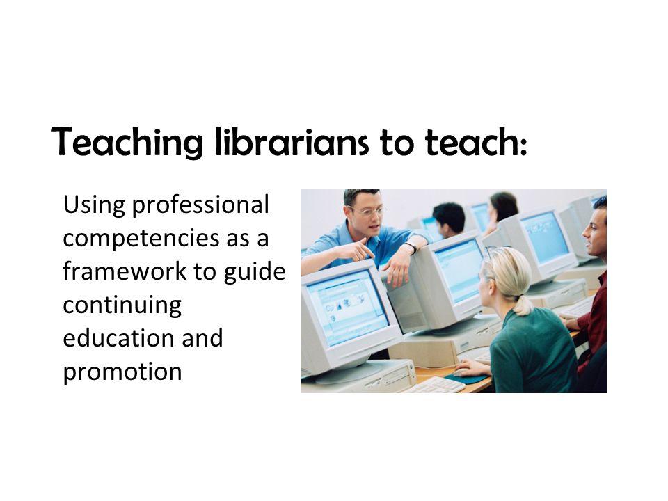 Teaching librarians to teach: