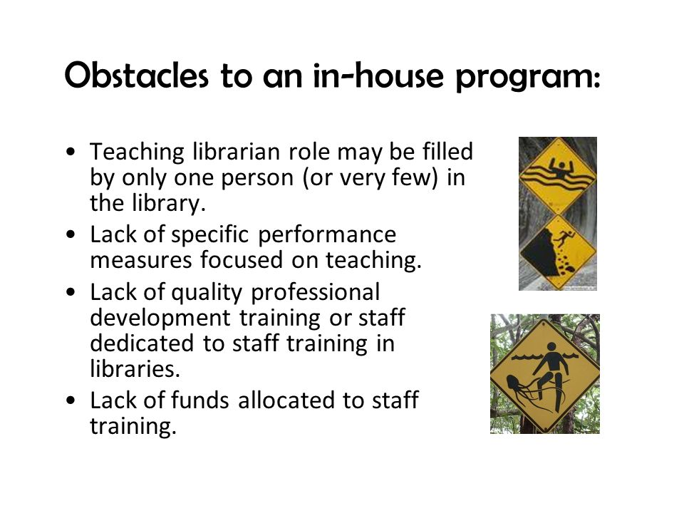 Obstacles to an in-house program: