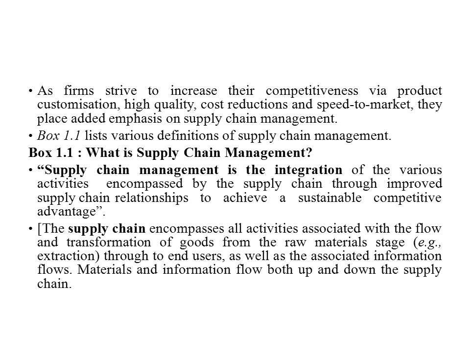 As firms strive to increase their competitiveness via product customisation, high quality, cost reductions and speed-to-market, they place added emphasis on supply chain management.