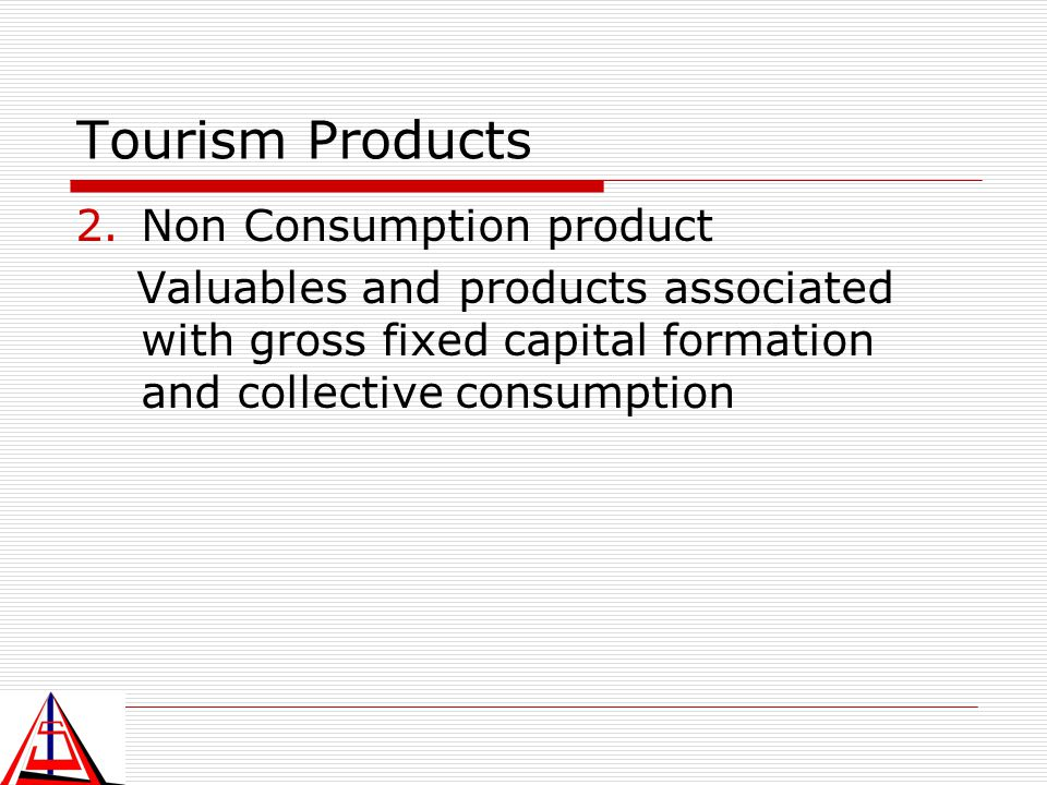 Tourism Products Non Consumption product