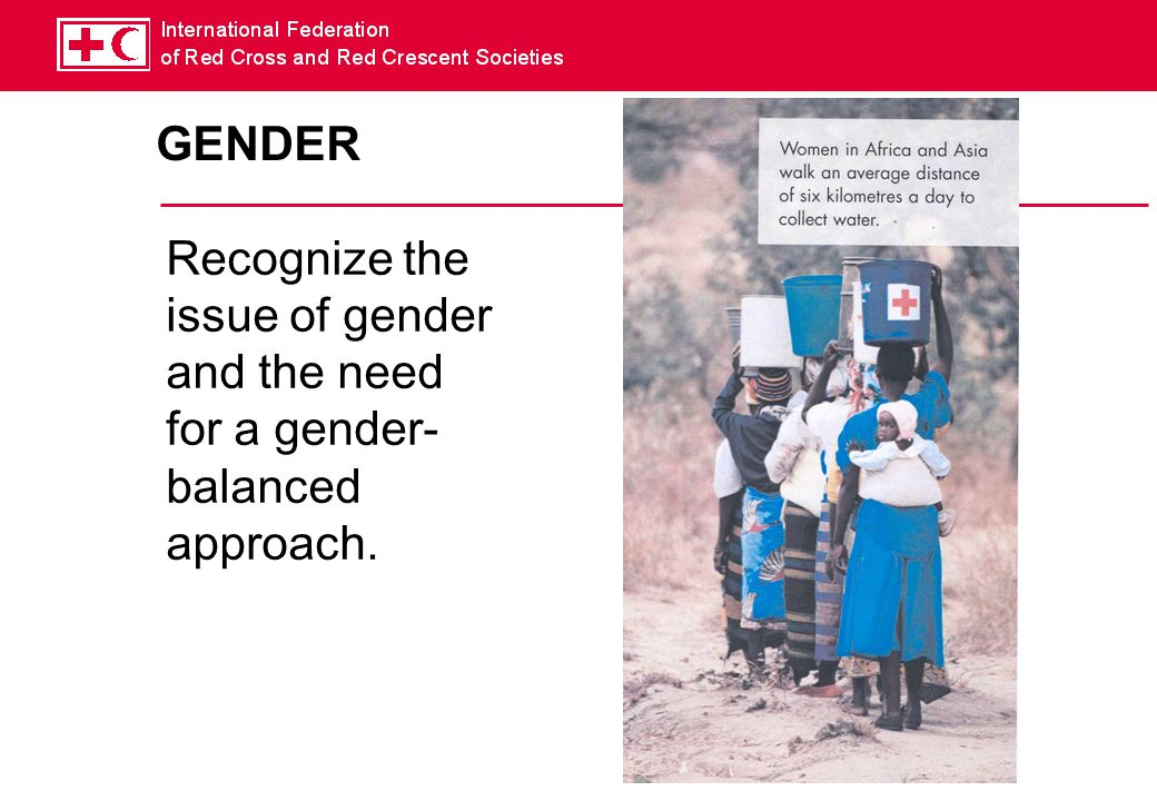 GENDER Recognize the issue of gender and the need for a gender-balanced approach.