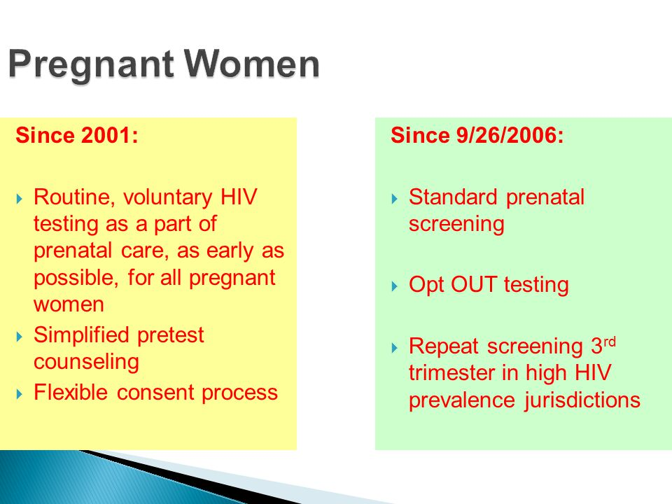 hiv screening for pregnant mothers In addition to other routine blood tests, your healthcare provider recommends that  prenatal care for all pregnant women include hiv testing.