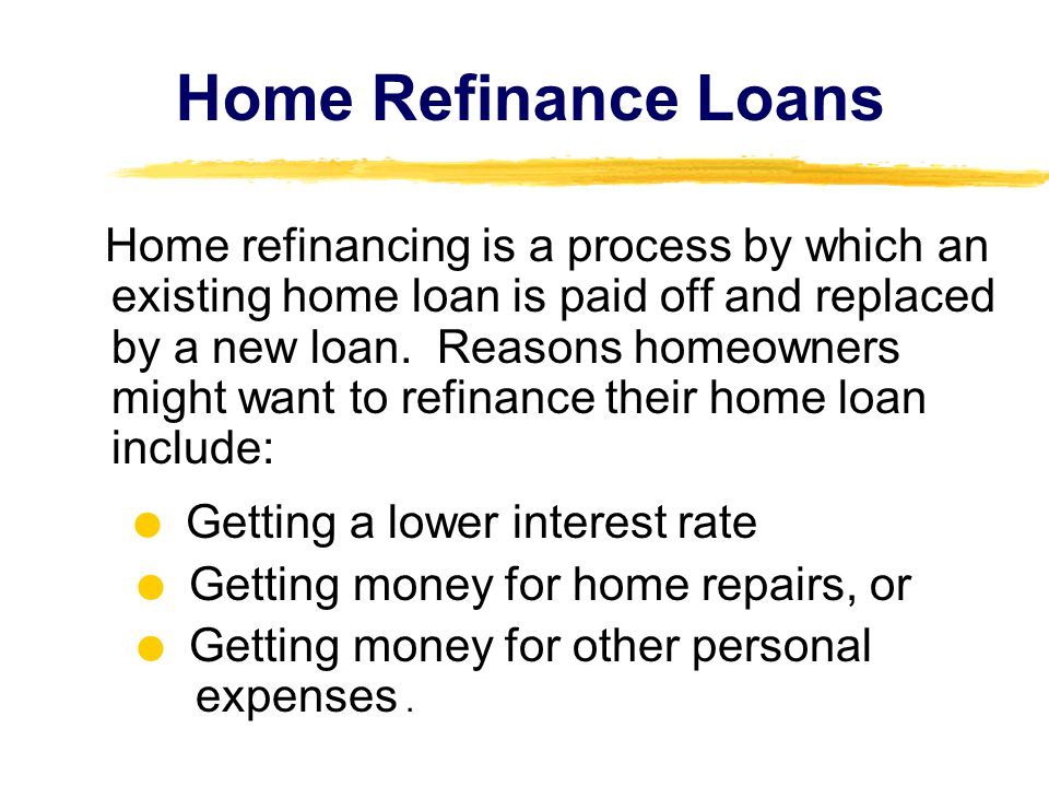Home Refinance Loans  Getting money for home repairs, or