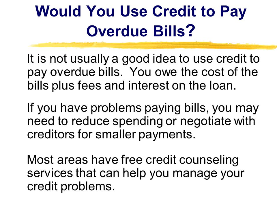 Would You Use Credit to Pay Overdue Bills