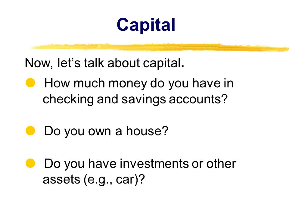 Capital Now, let's talk about capital.