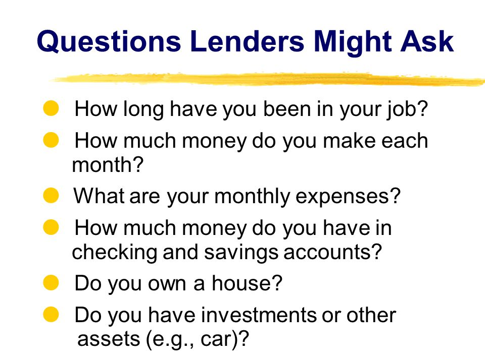 Questions Lenders Might Ask