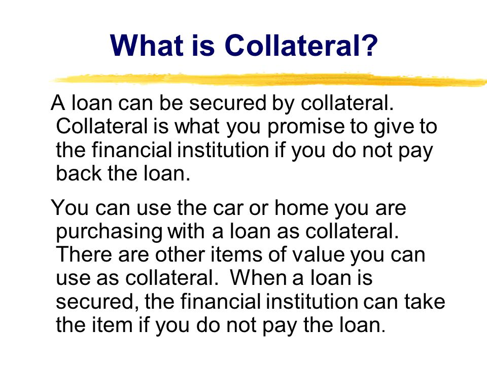 What is Collateral