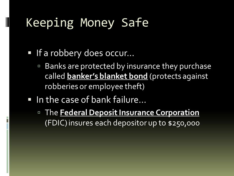 Keeping Money Safe If a robbery does occur…