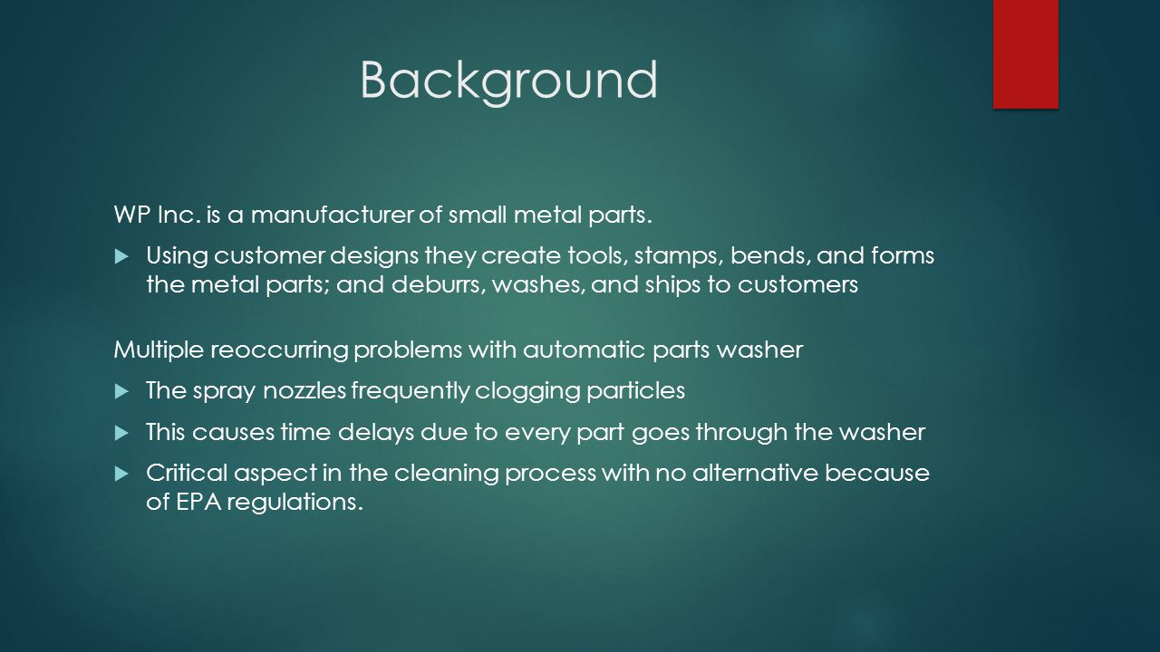 Background WP Inc. is a manufacturer of small metal parts.