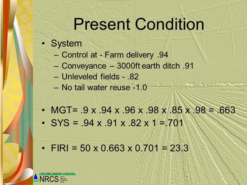 Present Condition System MGT= .9 x .94 x .96 x .98 x .85 x .98 = .663