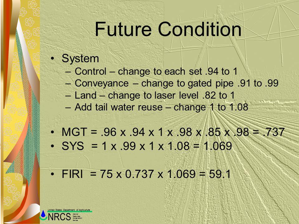 Future Condition System MGT = .96 x .94 x 1 x .98 x .85 x .98 = .737