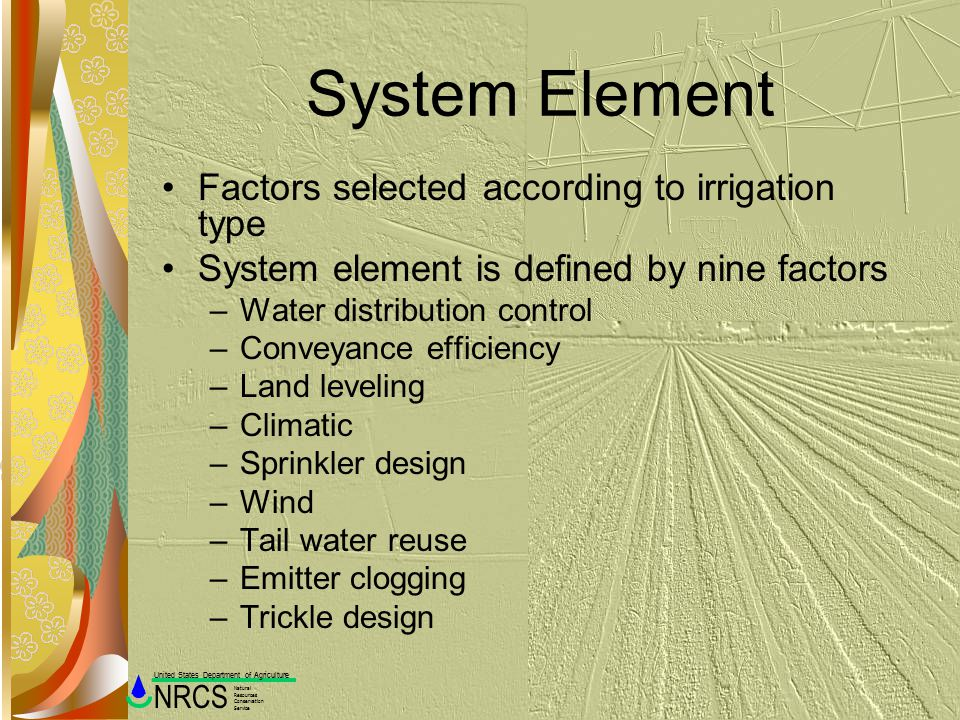 System Element Factors selected according to irrigation type