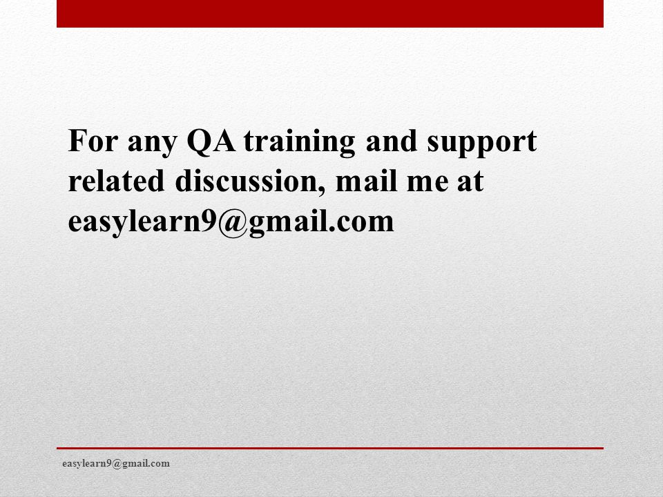 For any QA training and support related discussion, mail me at