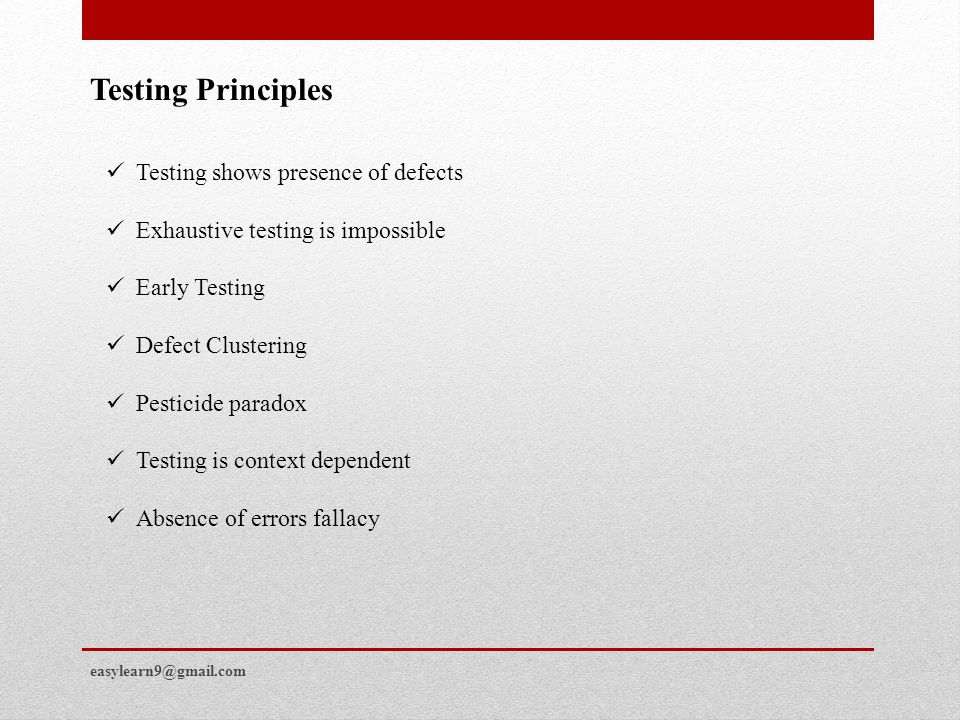 Testing Principles Testing shows presence of defects