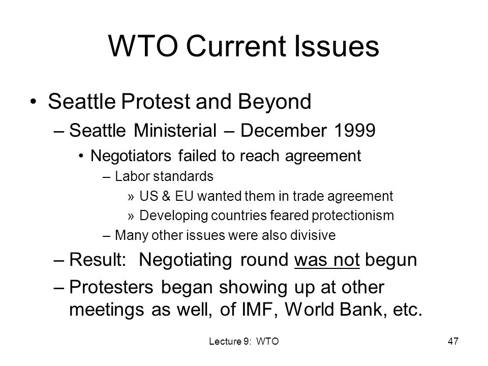 the anti world trade organization protest in seattle Starbucks, for example, began as a corner shop at seattle's pike place  anti- wto demonstrators denounced the company for the origins of its.
