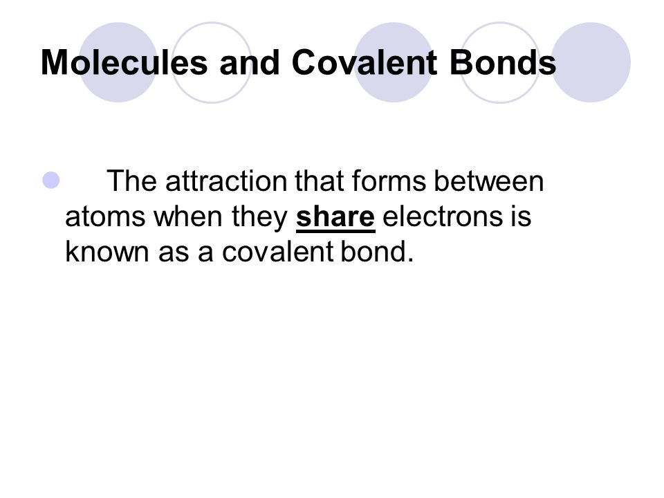 Molecules and Covalent Bonds