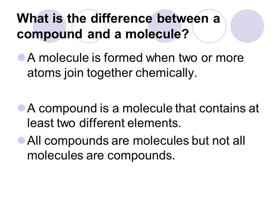 What is the difference between a compound and a molecule
