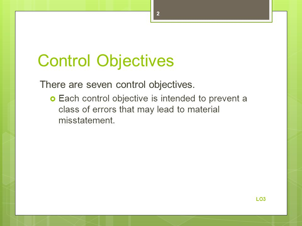 Control Objectives There are seven control objectives.