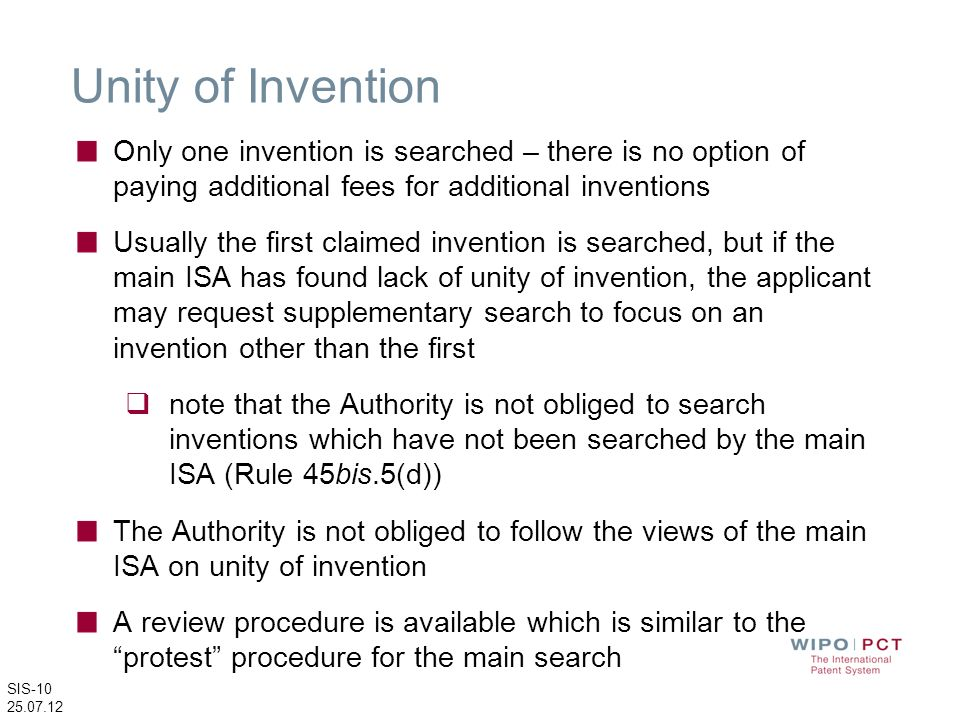 Unity of Invention Only one invention is searched – there is no option of paying additional fees for additional inventions.