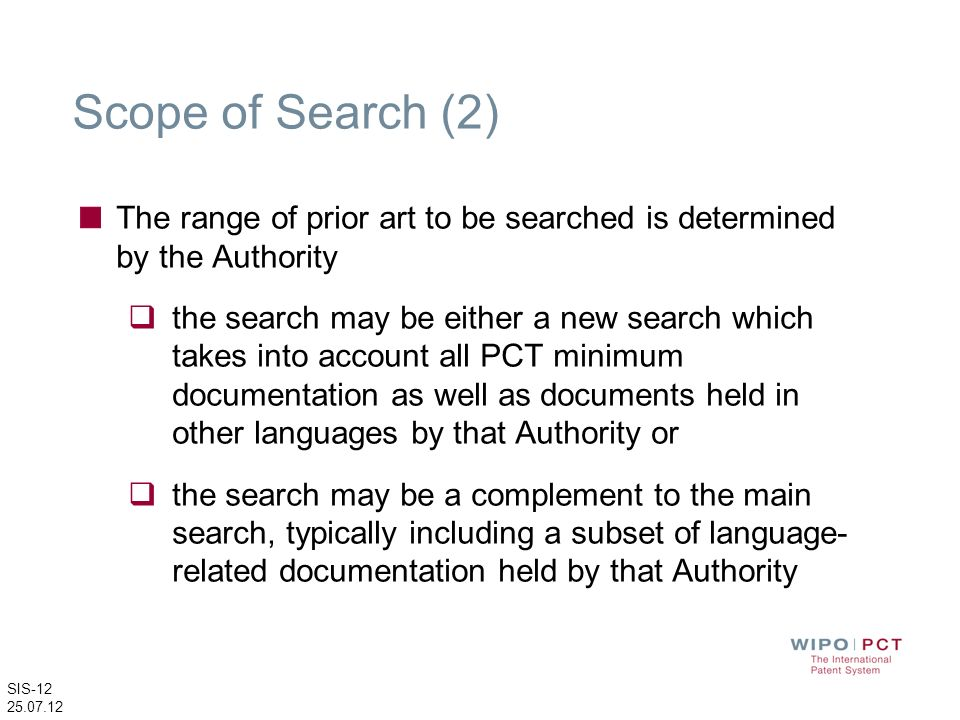 Scope of Search (2)The range of prior art to be searched is determined by the Authority.