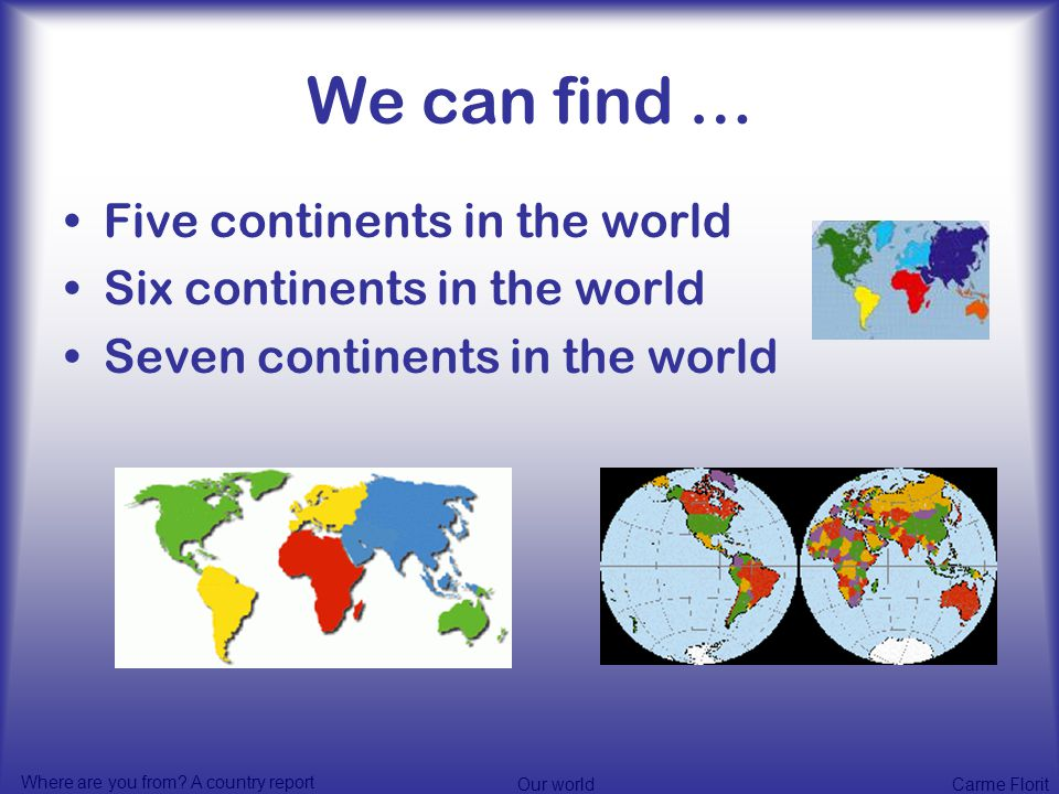 QUIZ How Much Do You Know About Our World Ppt Video Online - Six continents of the world
