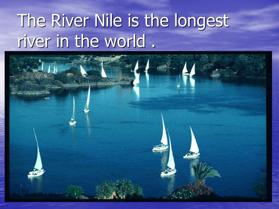 The River Nile Is The Longest River In The World Ppt Video - Longest river