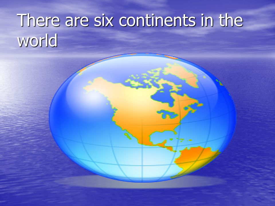 The River Nile Is The Longest River In The World Ppt Video - Six continents of the world