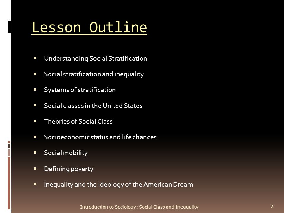 introduction to social stratification Social stratification analysis outline sociology 5 pages bueucracy essay grand canyon university introduction to sociology  select three societal tasks from chart 6-2 in our social world: an introduction to sociology - chapter 6, and explain how the related social institution when does deviance become sin, and what are the consequences.