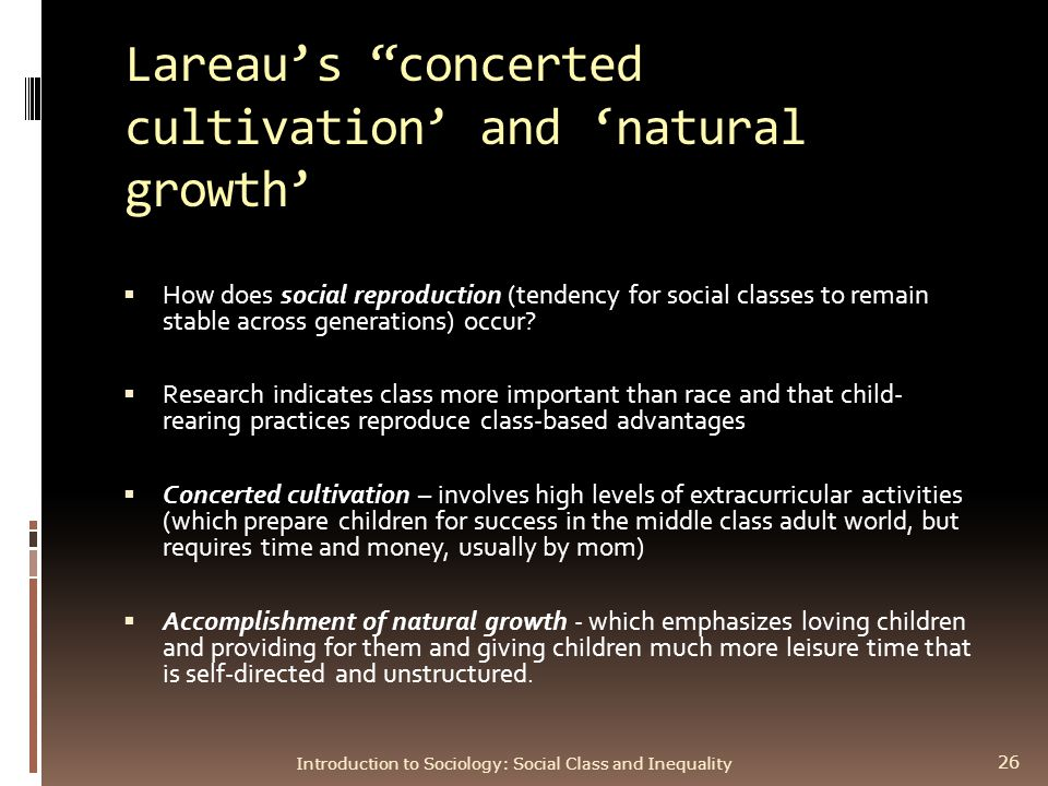 concerted cultivation Yes, i too thought of concerted cultivation here however, lareau also looks at the institutional structures of school and government in contributing to an attitude of entitlement.