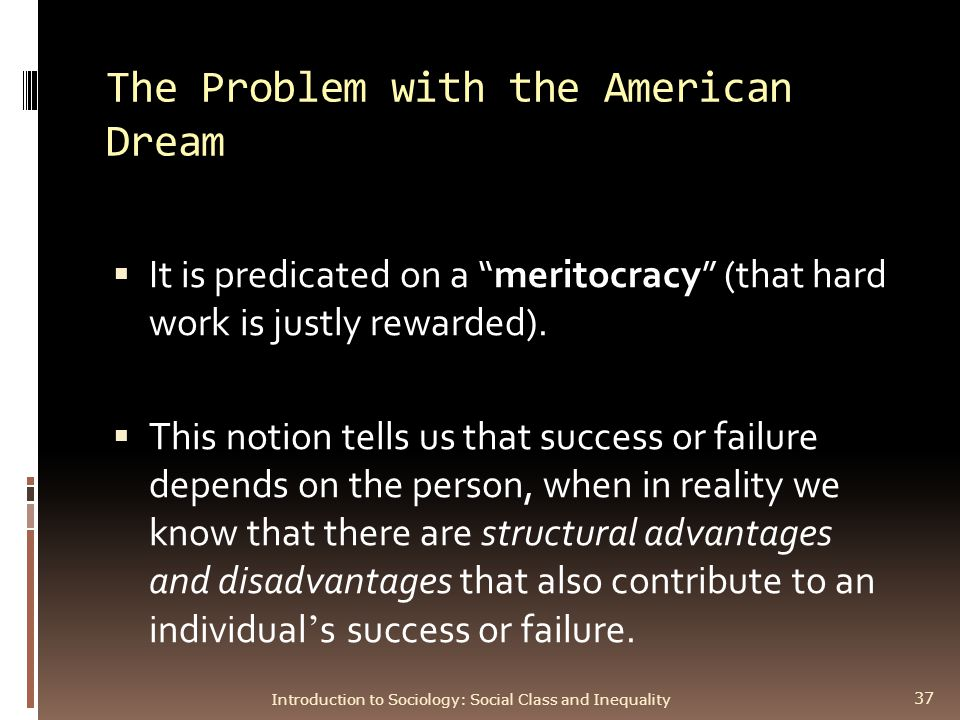 disadvantages of achieving the american dream The values and beliefs that once defined the american dream are not only no longer relevant, but they may be hurting us.