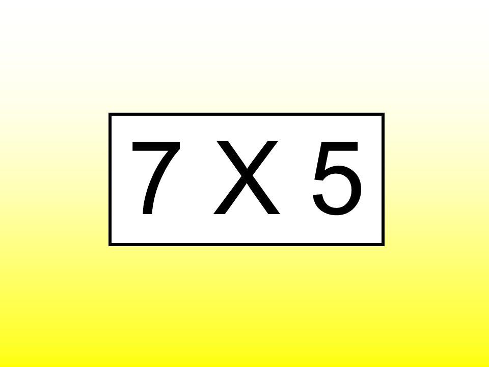 7 X 5
