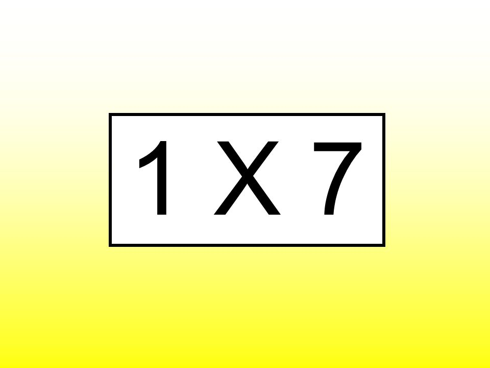 1 X 7