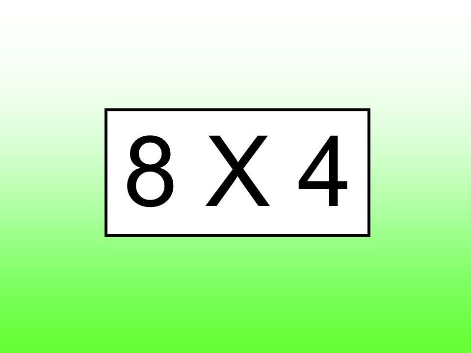 8 X 4