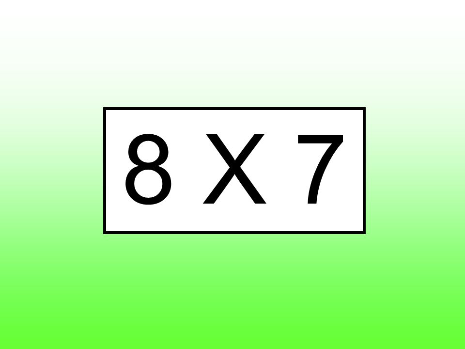 8 X 7