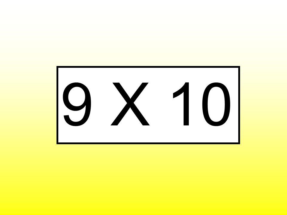9 X 10